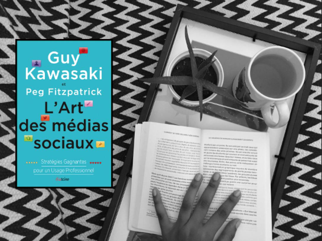 7 raisons de lire «L'Art des médias sociaux» de Guy Kawasaki et Peg Fitzpatrick