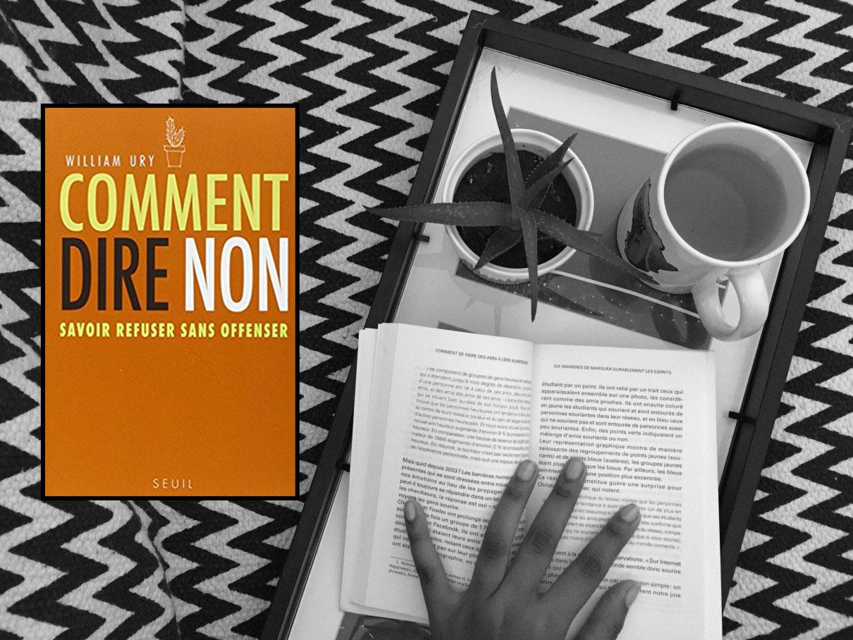 7 façons simples de dire NON tirées du livre «comment dire non, savoir refuser sans offenser» de William Ury