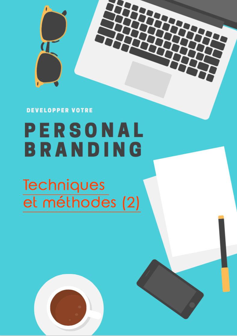 Le Personal Branding : Techniques et méthodes (Partie 2)