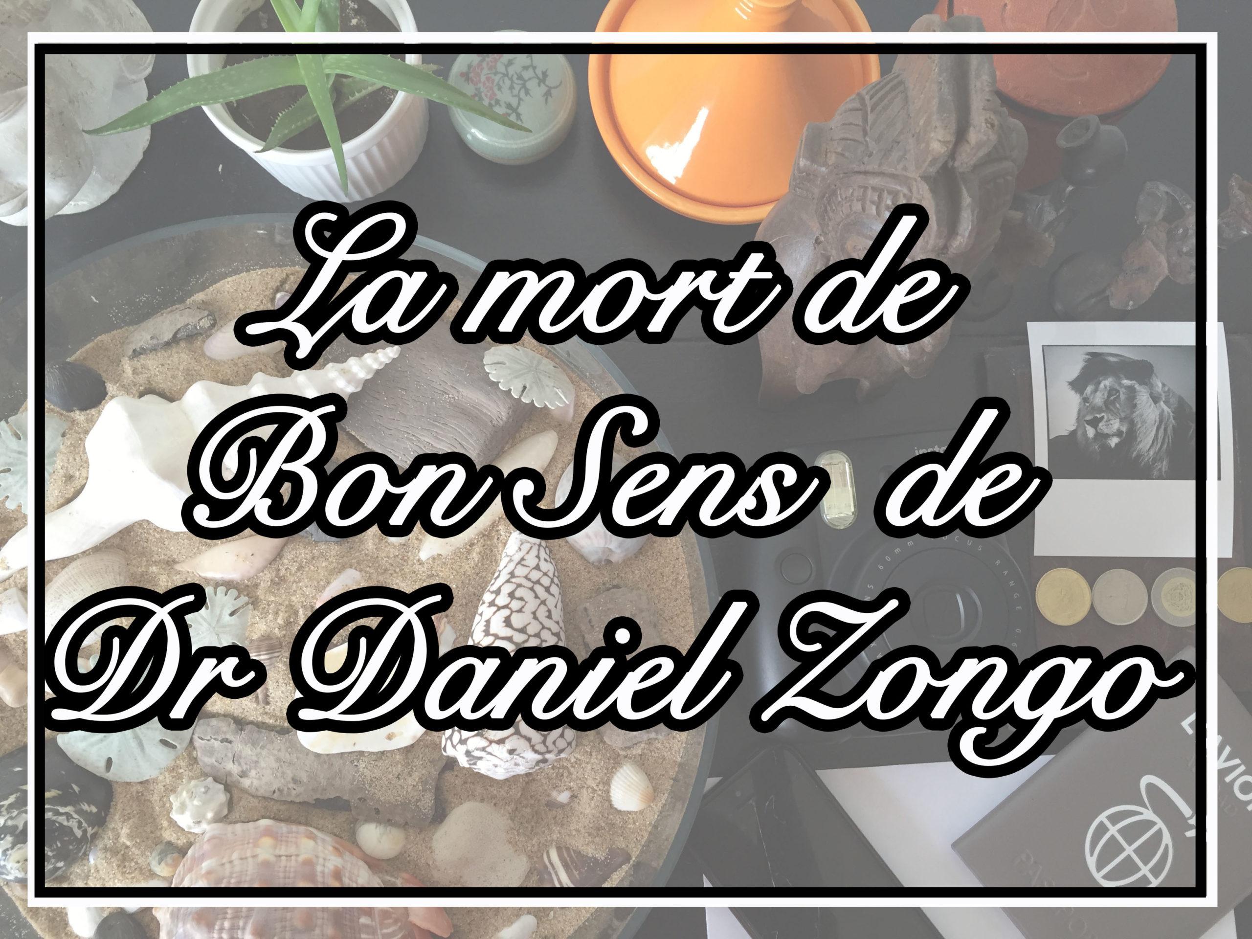 La mort de Bon Sens du Dr Daniel Zongo