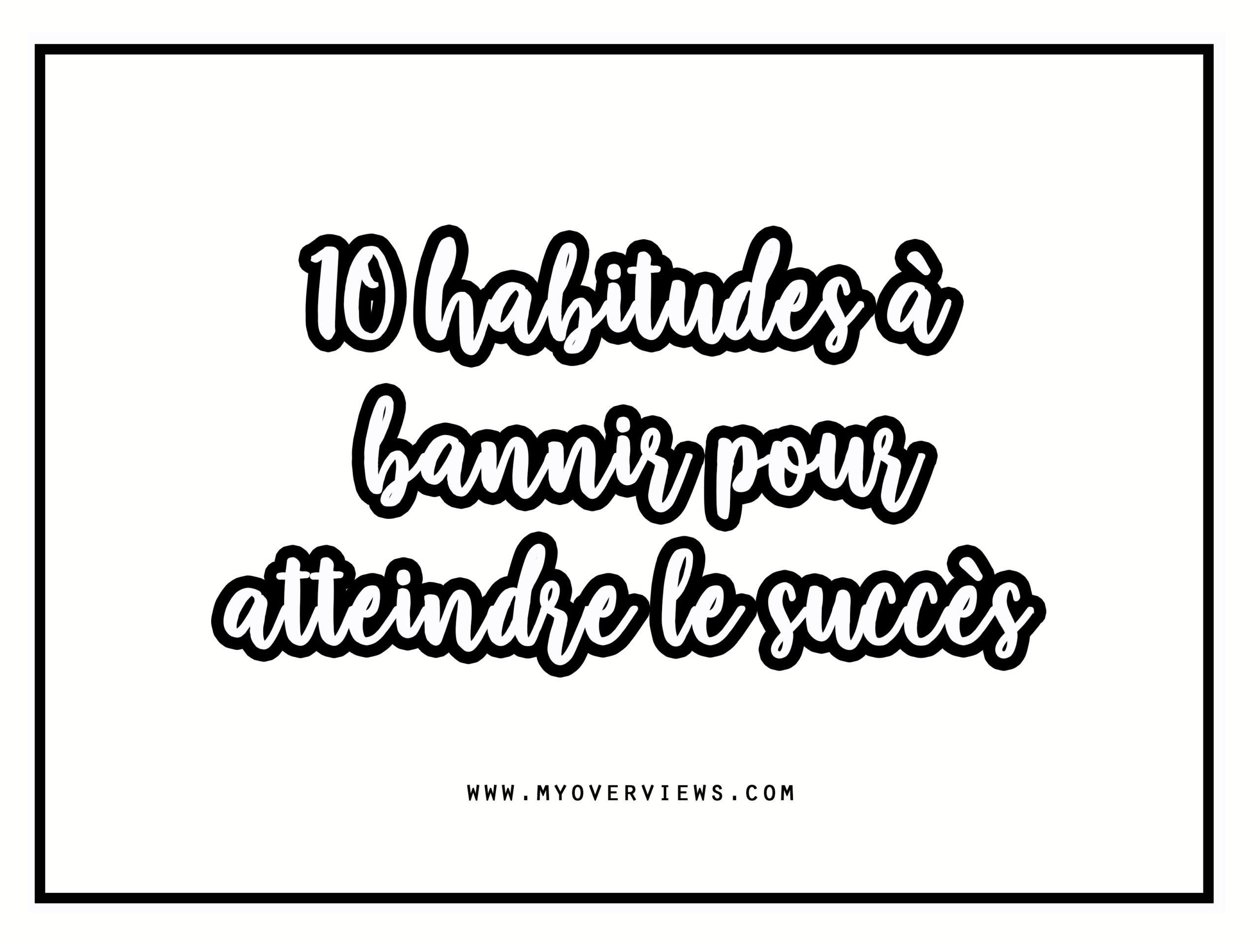 10 mauvaises habitudes que les Hauts Potentiels bannissent