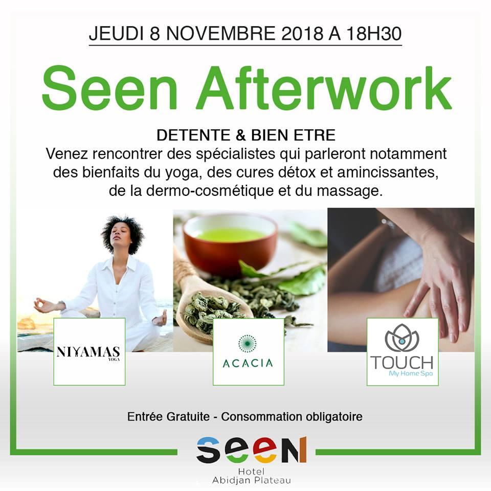 5 raisons de venir au Seen Afterwork Détente et Bien Être du 8 novembre 2018 au Seen Hotel Abidjan Plateau